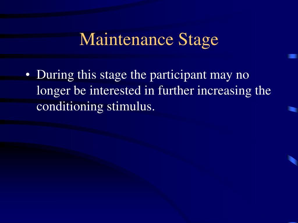 Maintenance Stage