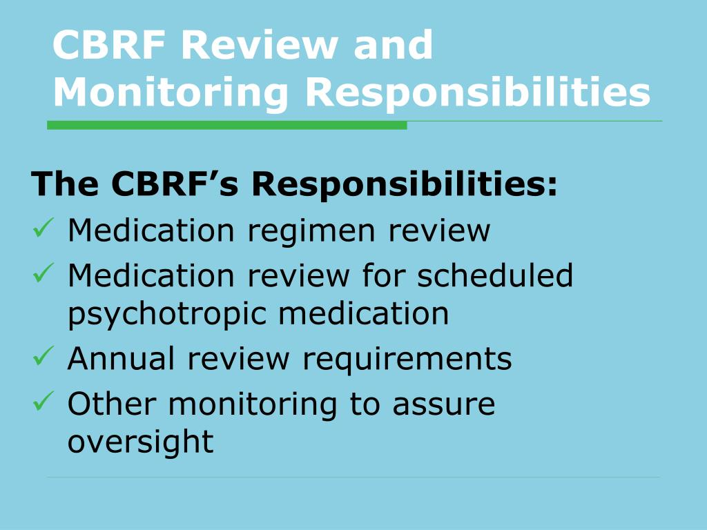 CBRF Review and Monitoring Responsibilities