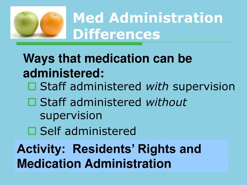 Med Administration Differences