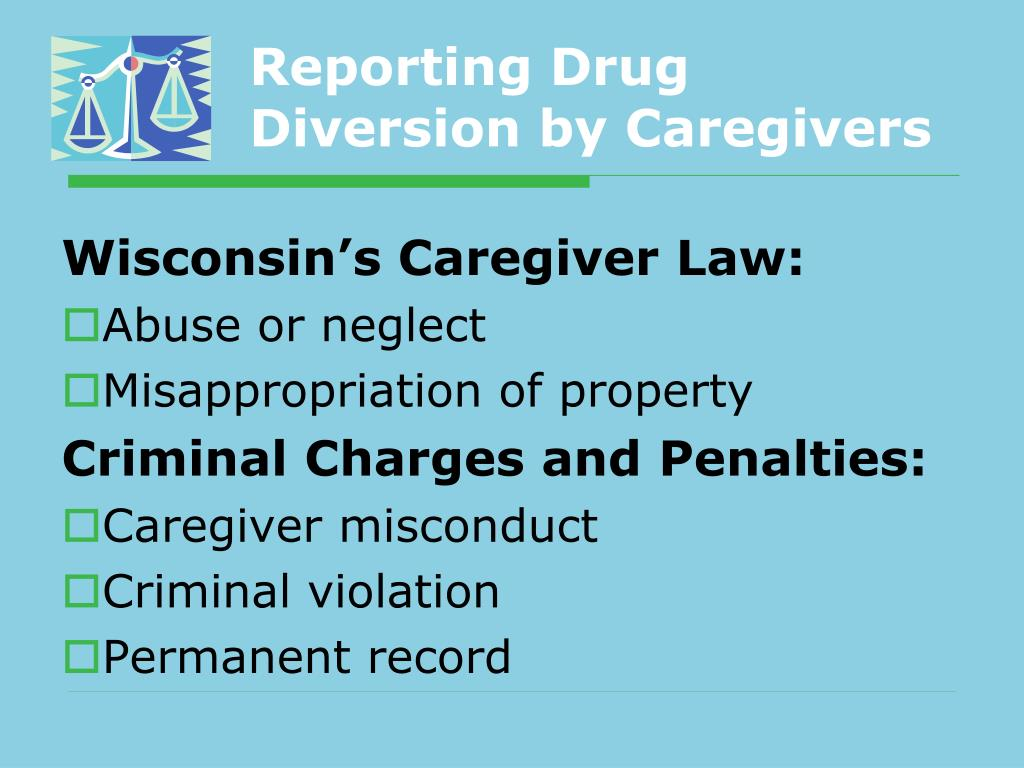 Reporting Drug Diversion by Caregivers