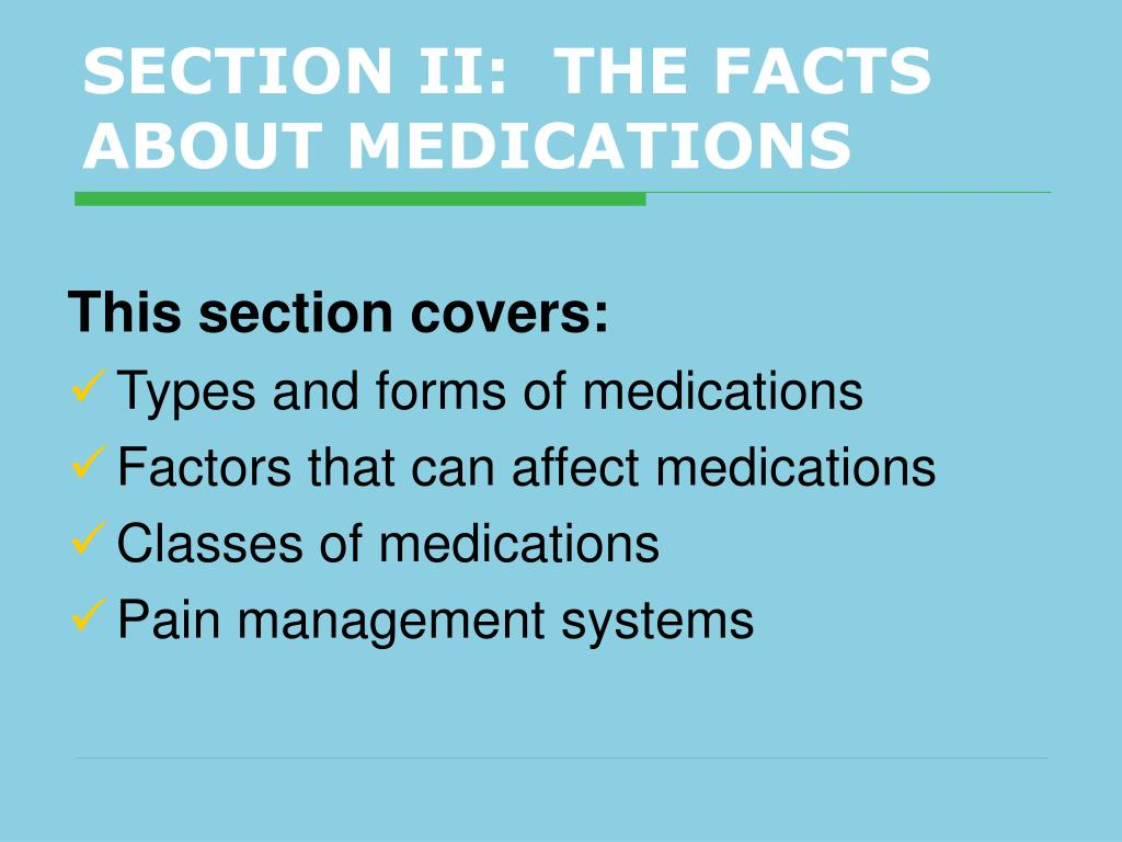 SECTION II:  THE FACTS ABOUT MEDICATIONS