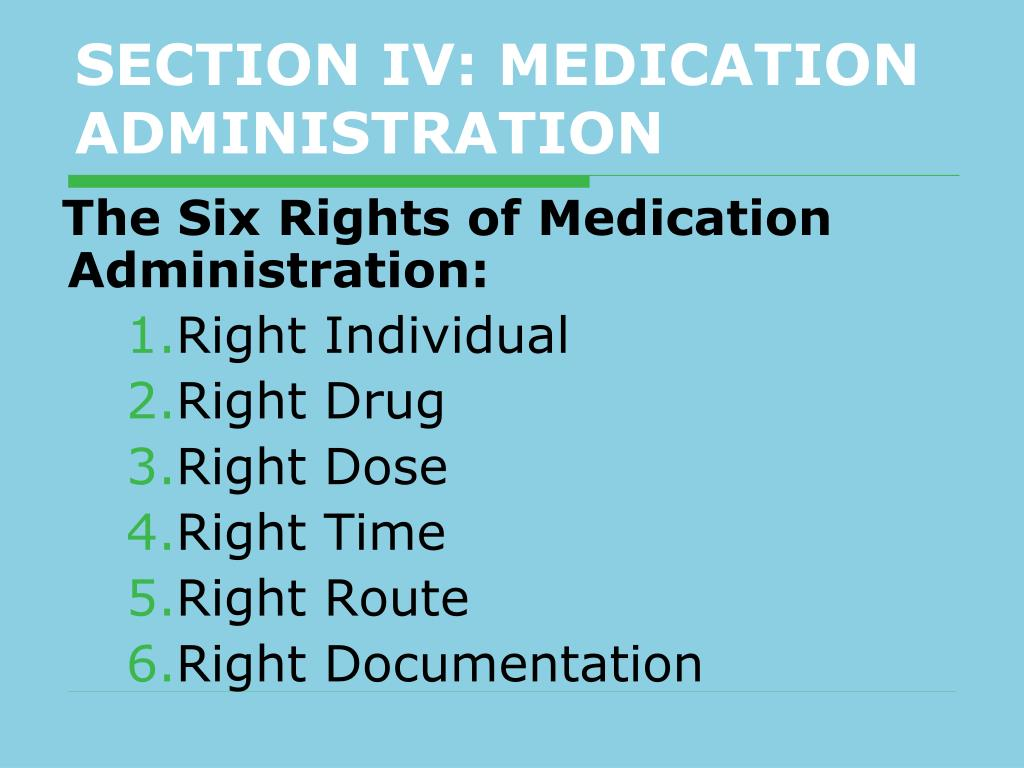 SECTION IV: MEDICATION ADMINISTRATION
