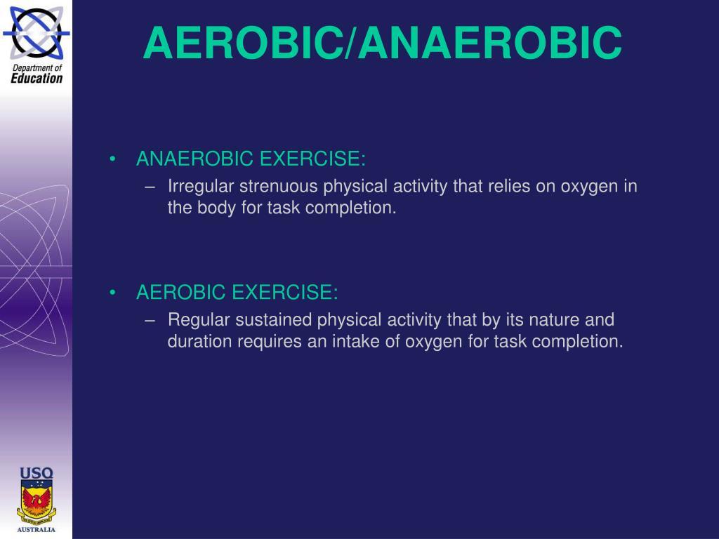 AEROBIC/ANAEROBIC