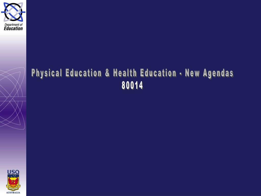 Physical Education & Health Education - New Agendas