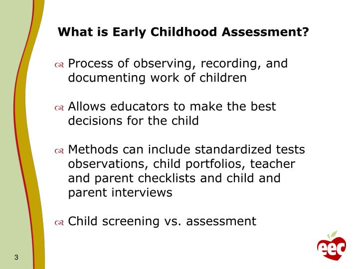 What is early childhood assessment l.jpg