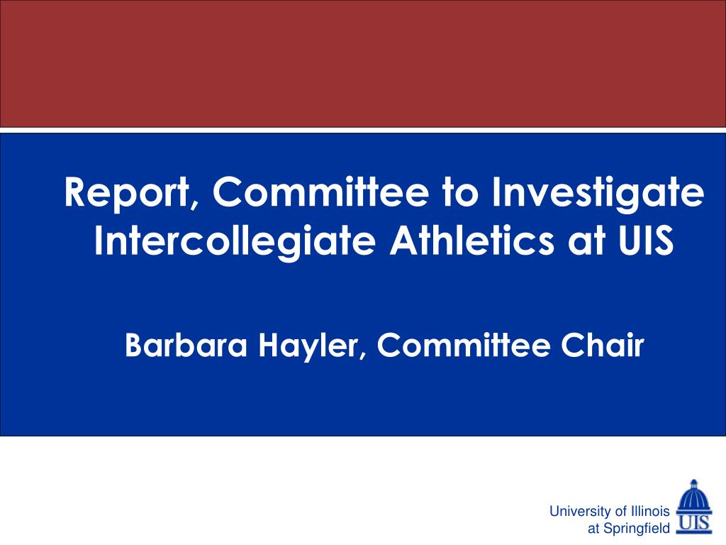 Report, Committee to Investigate Intercollegiate Athletics at UIS