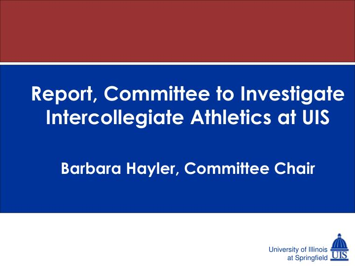 Report committee to investigate intercollegiate athletics at uis