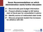 seven recommendations on which administration wants further discussion