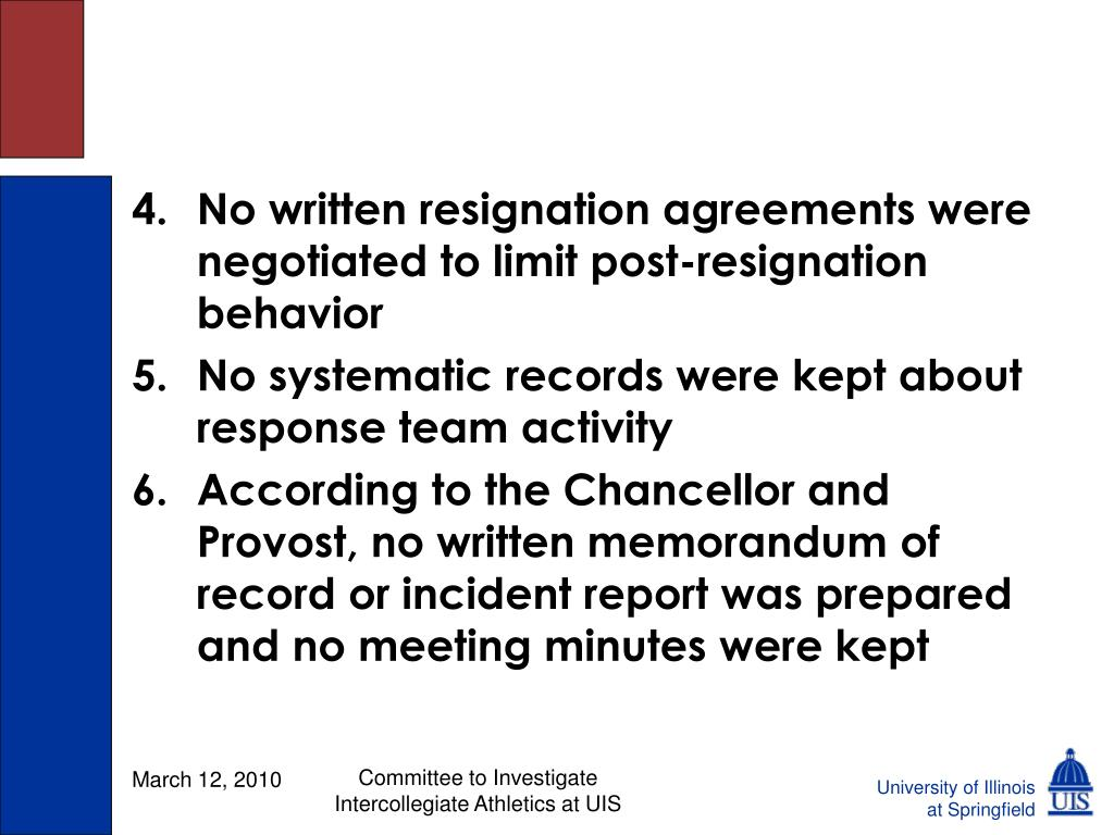 4.	No written resignation agreements were negotiated to limit post-resignation behavior
