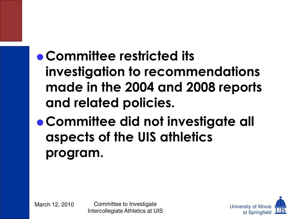 Committee restricted its investigation to recommendations made in the 2004 and 2008 reports and related policies.