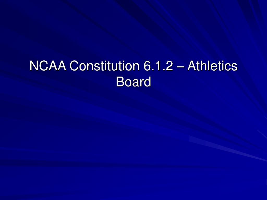 NCAA Constitution 6.1.2 – Athletics Board