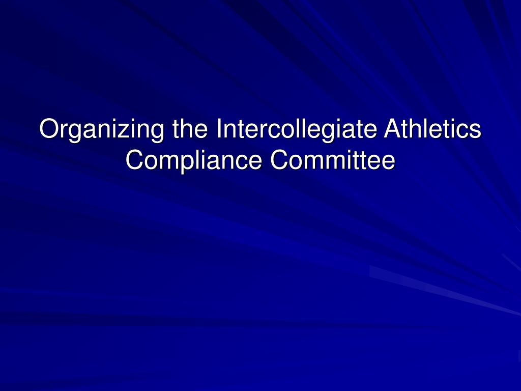 Organizing the Intercollegiate Athletics