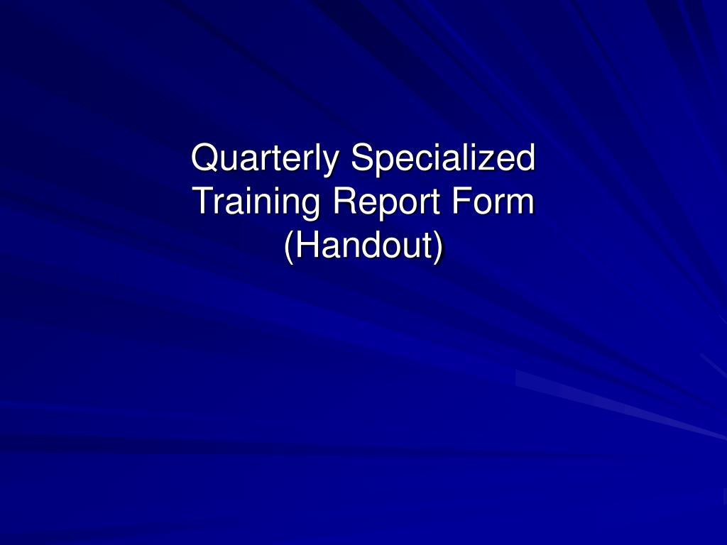 Quarterly Specialized