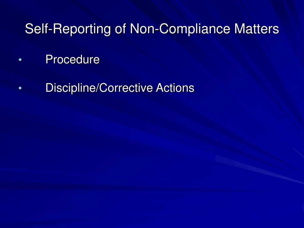 Self-Reporting of Non-Compliance Matters