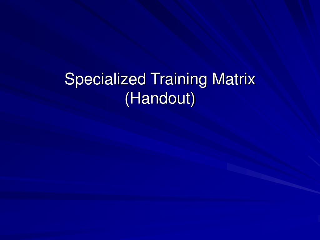Specialized Training Matrix