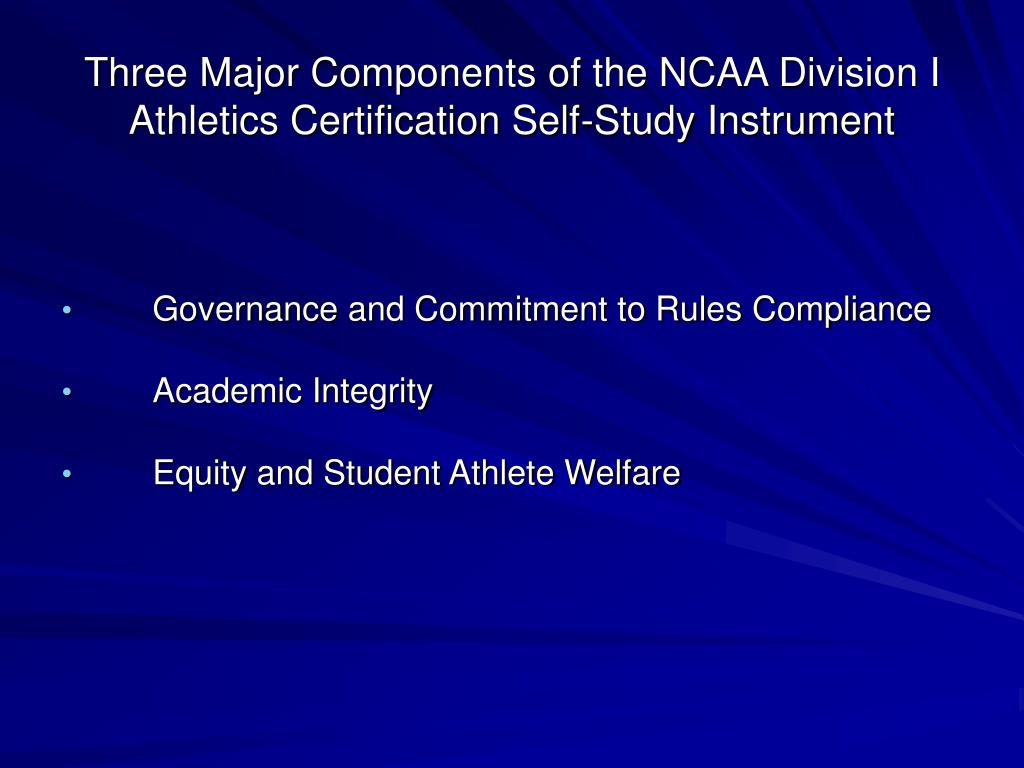 Three Major Components of the NCAA Division I Athletics Certification Self-Study Instrument