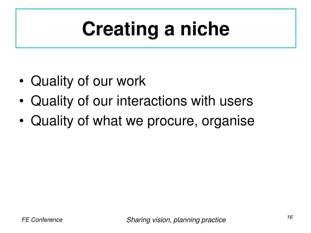Creating a niche
