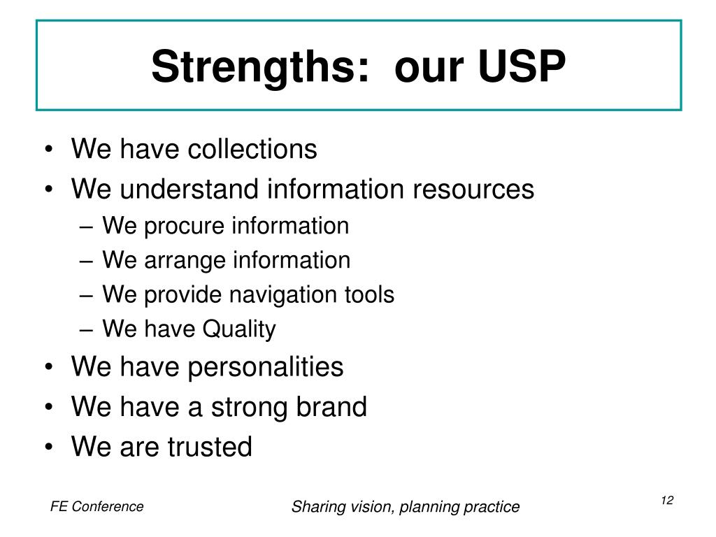 Strengths:  our USP