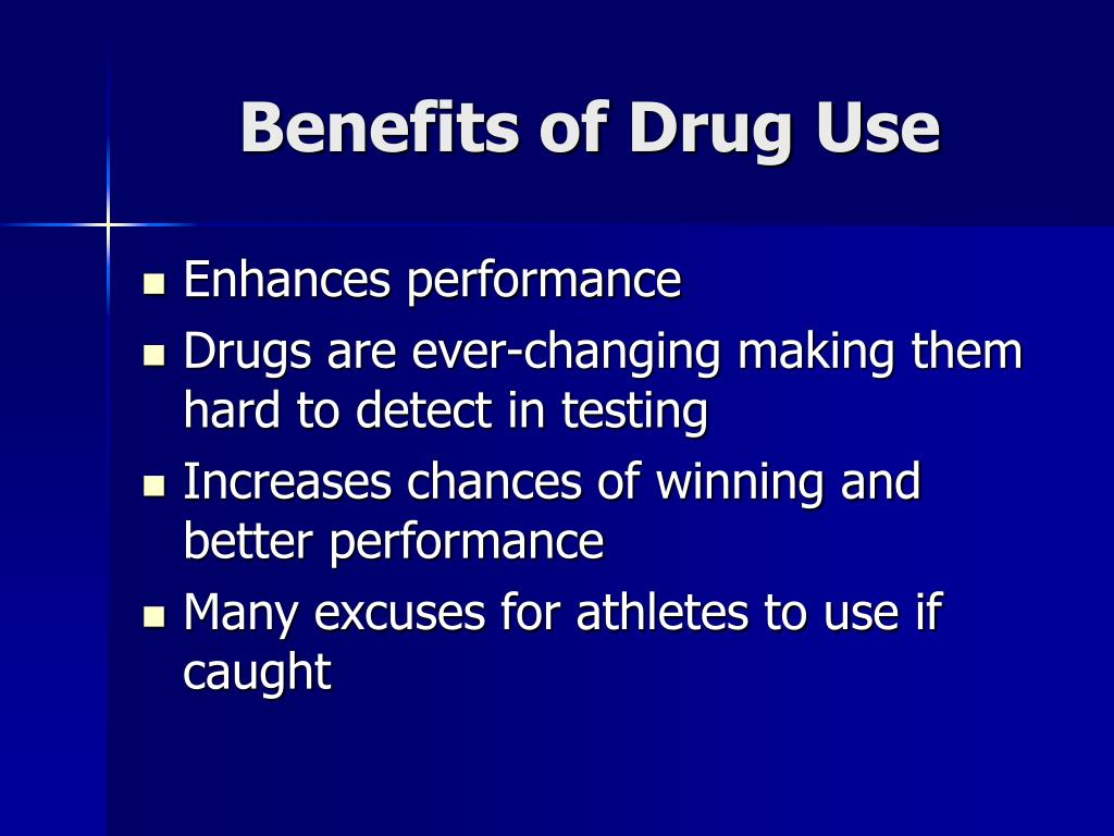 Benefits of Drug Use