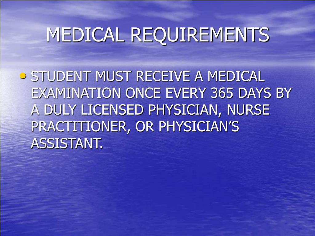 MEDICAL REQUIREMENTS
