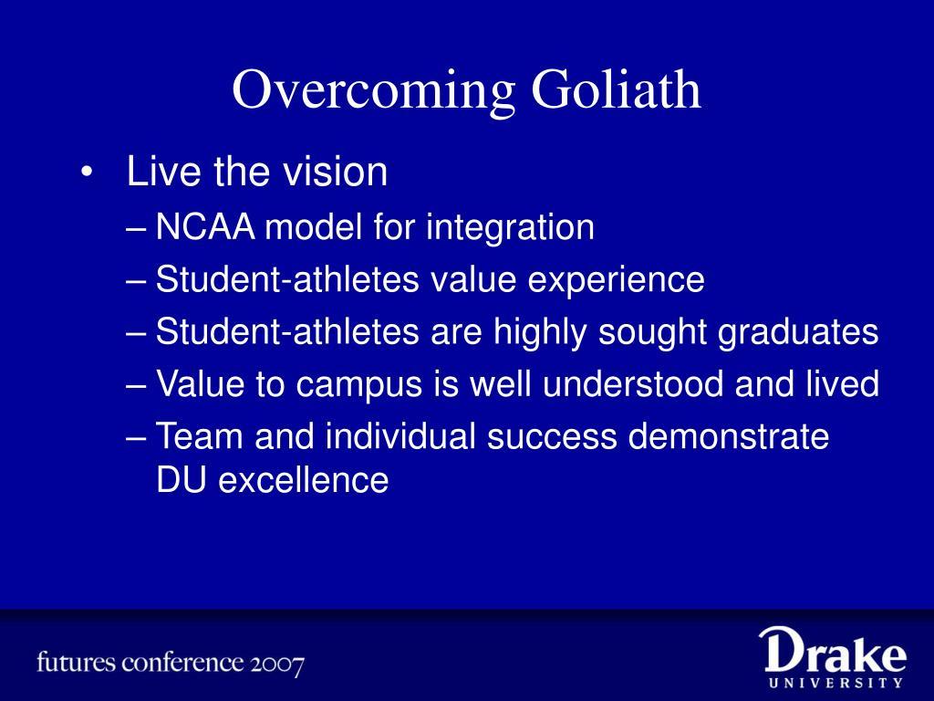 Overcoming Goliath