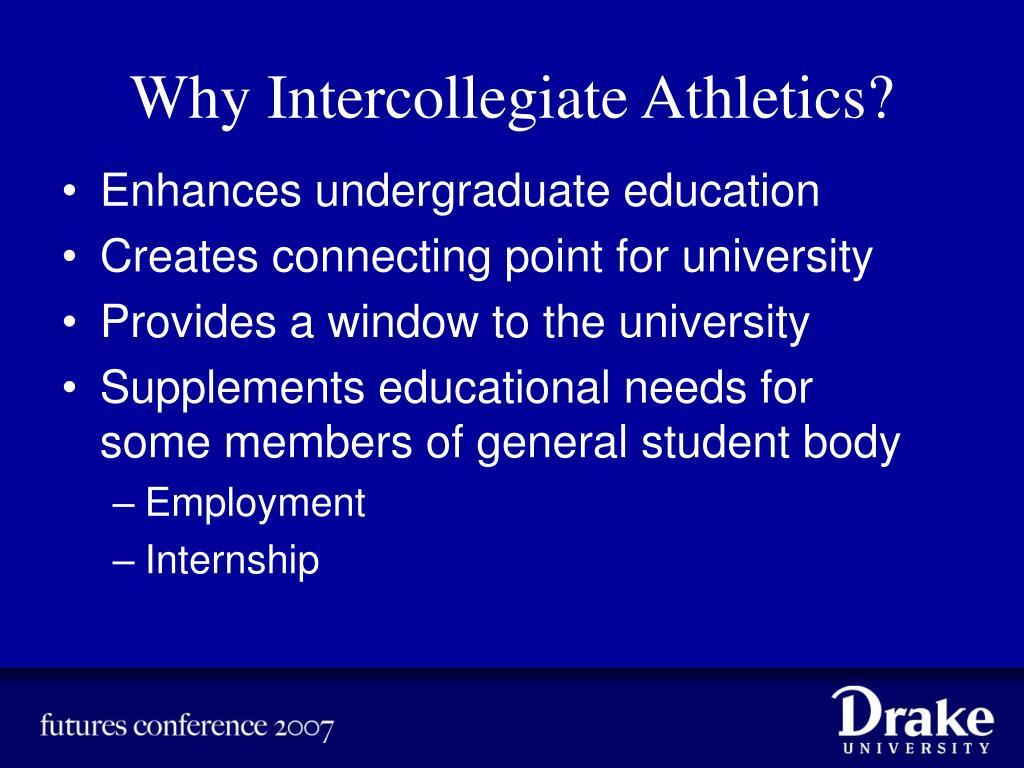 Why Intercollegiate Athletics?