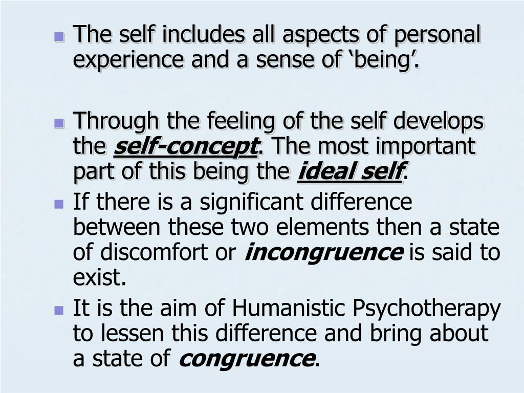 The self includes all aspects of personal experience and a sense of 'being'.