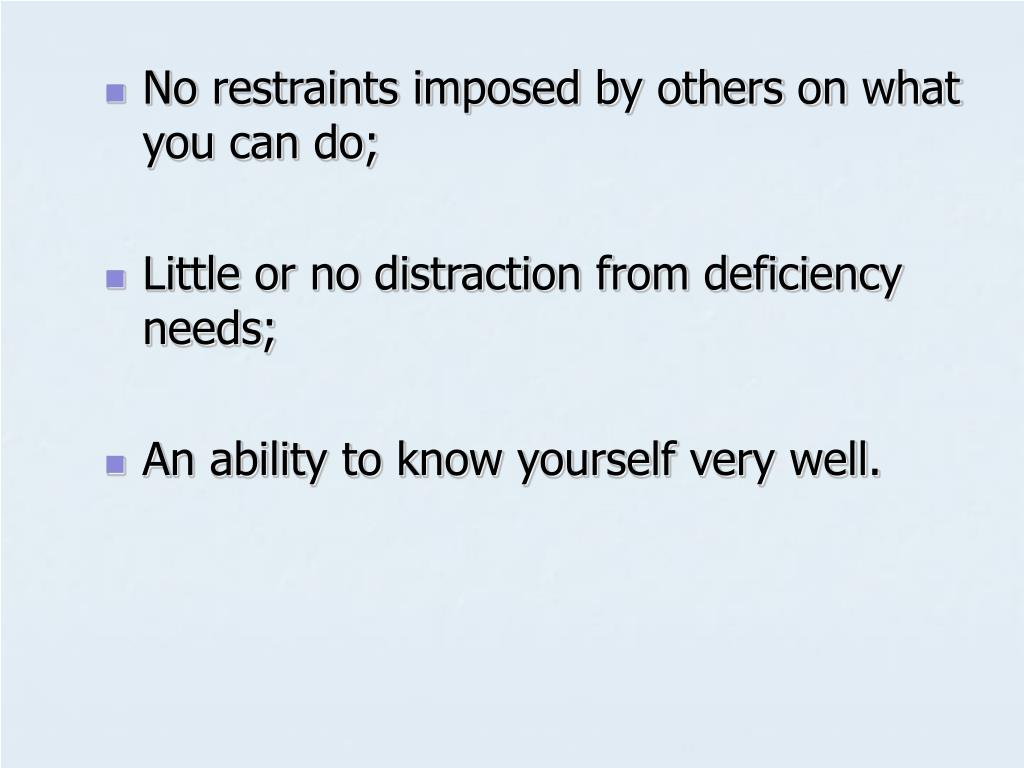 No restraints imposed by others on what you can do;