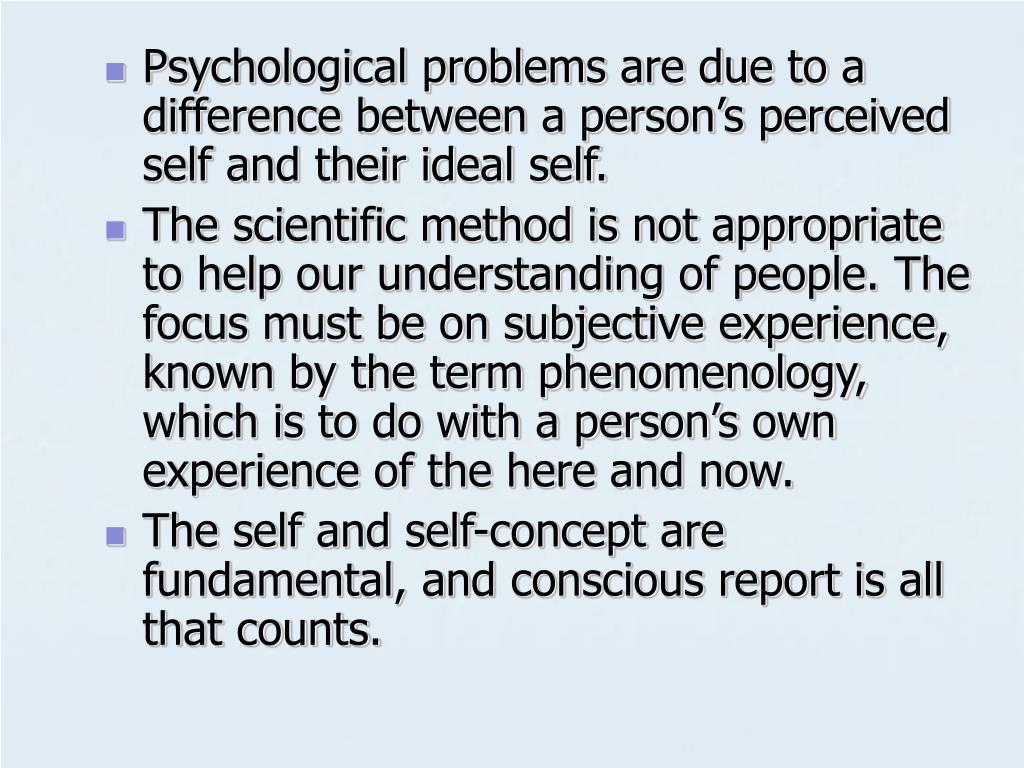Psychological problems are due to a difference between a person's perceived self and their ideal self.