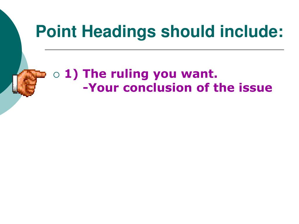 Point Headings should include: