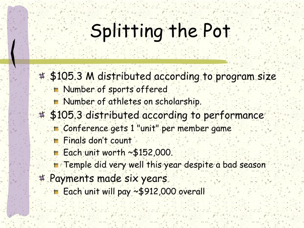 Splitting the Pot