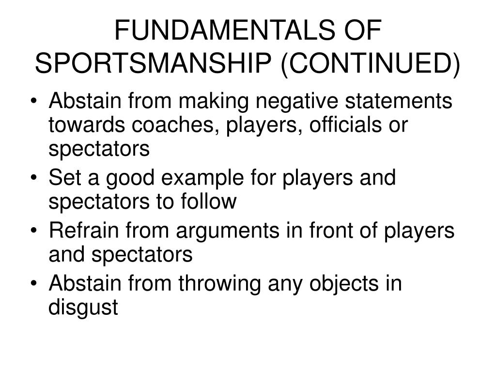 FUNDAMENTALS OF SPORTSMANSHIP (CONTINUED)