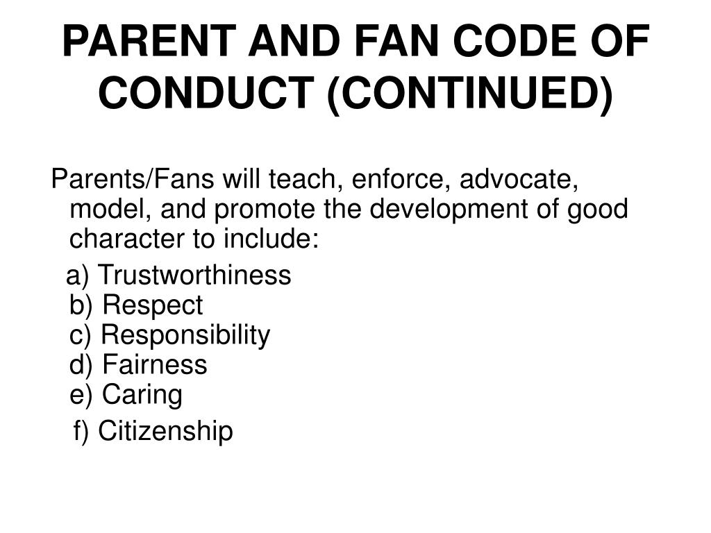 PARENT AND FAN CODE OF CONDUCT (CONTINUED)