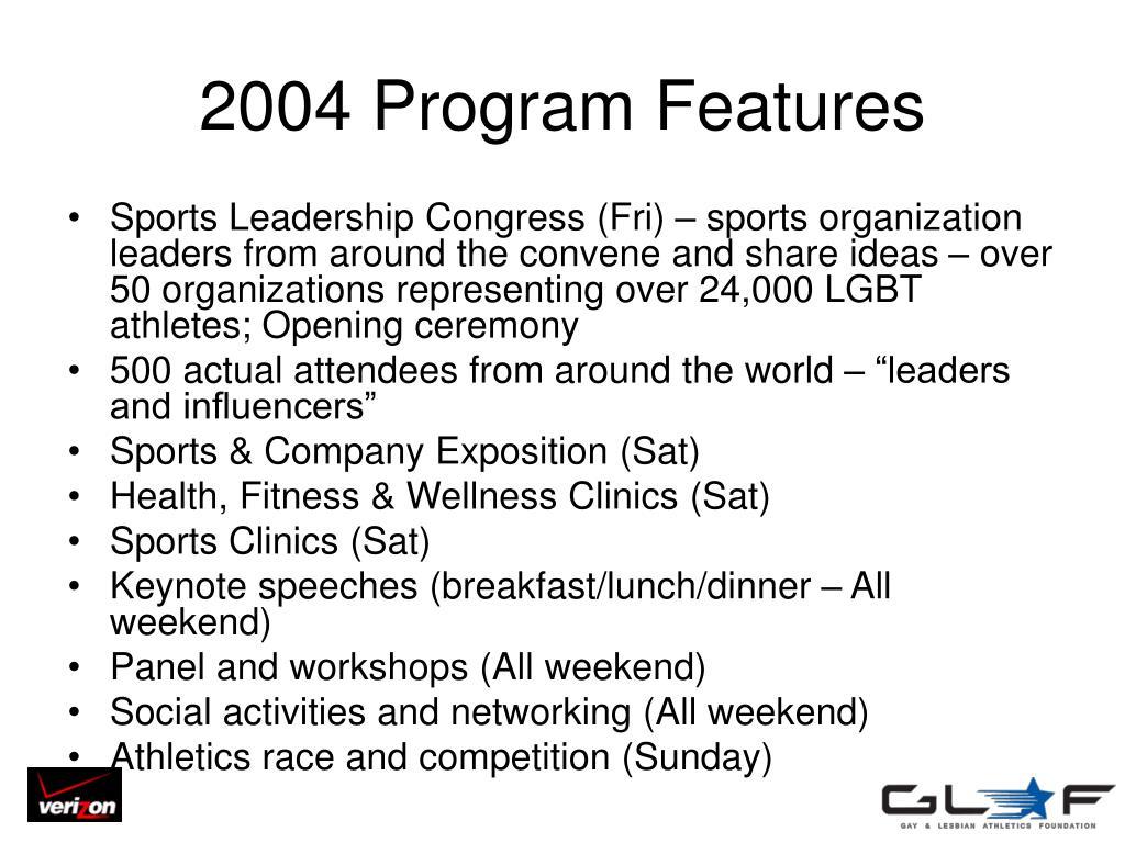 2004 Program Features