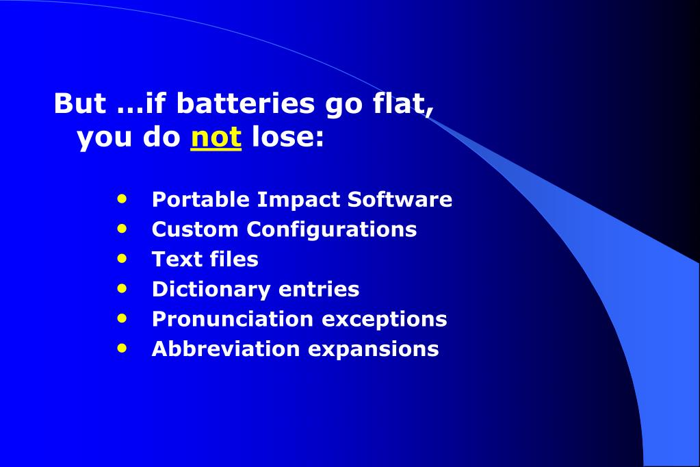 But …if batteries go flat,