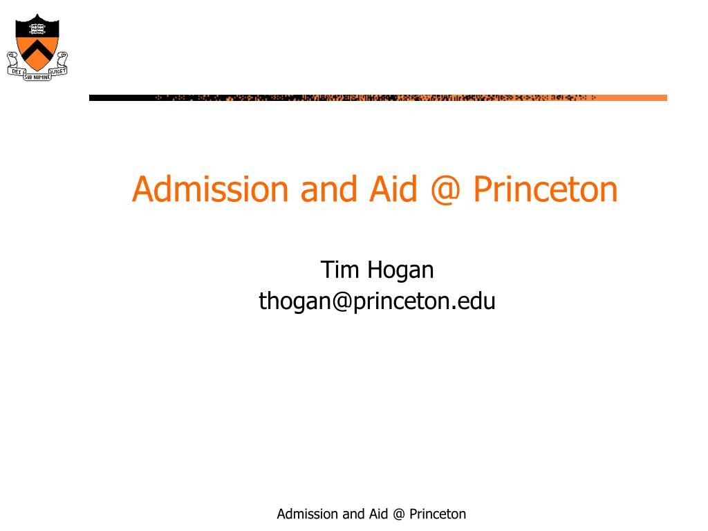 Admission and Aid @ Princeton