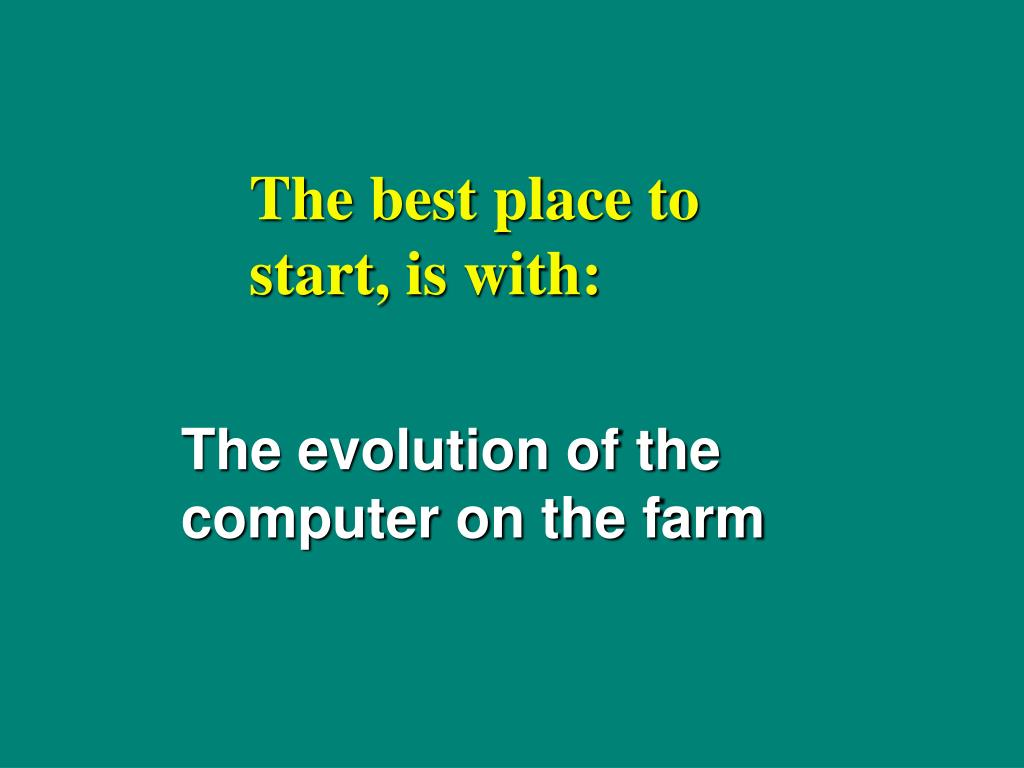 The evolution of the computer on the farm