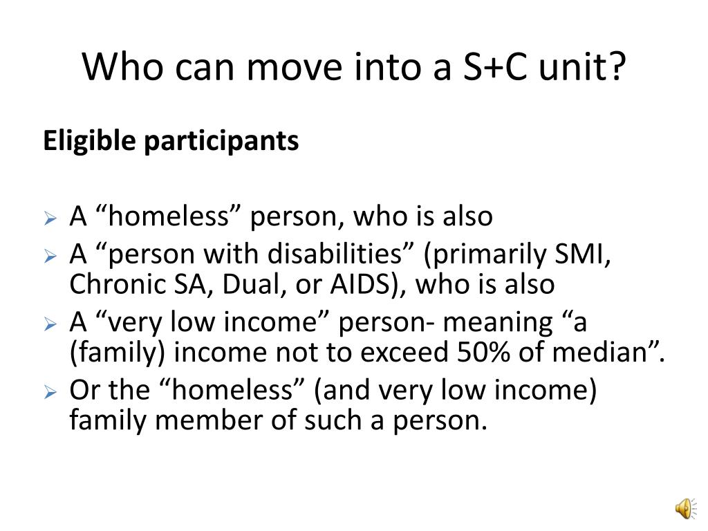 Who can move into a S+C unit?