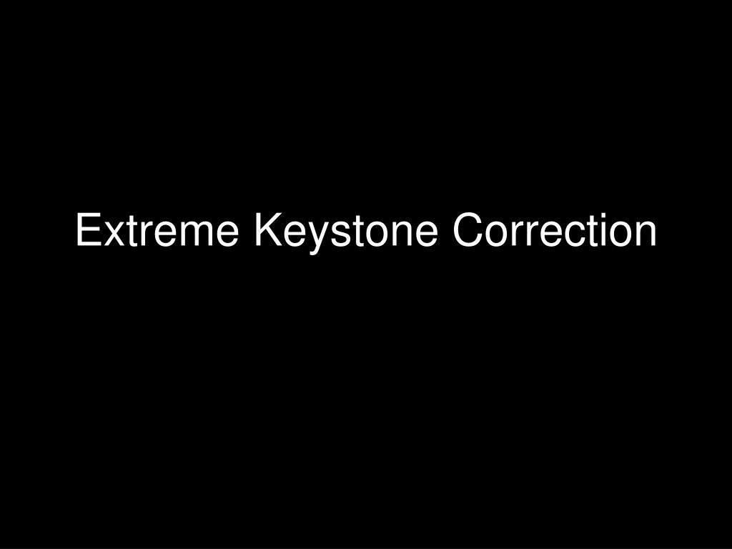Extreme Keystone Correction