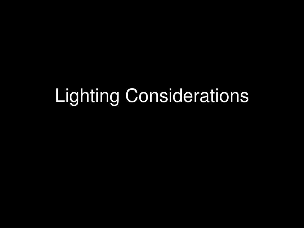 Lighting Considerations
