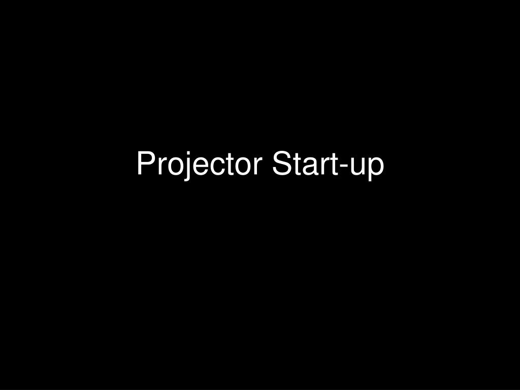 Projector Start-up