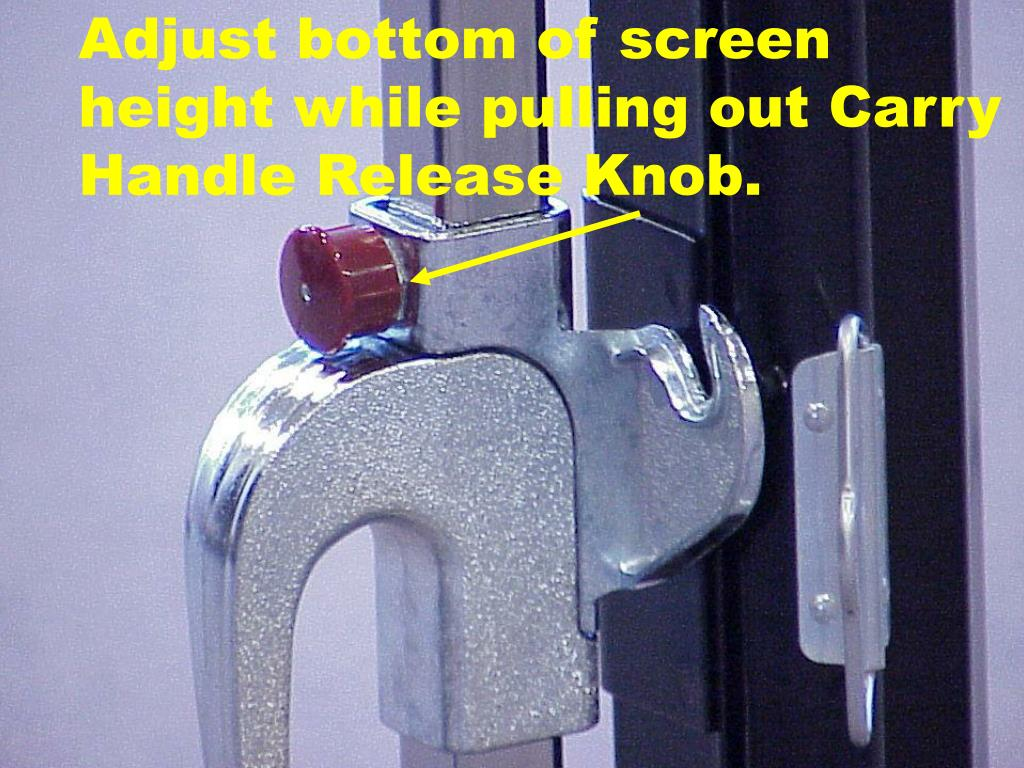 Adjust bottom of screen height while pulling out Carry Handle Release Knob.