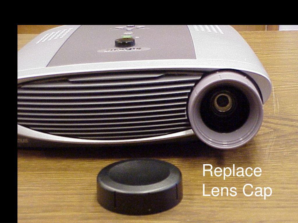 Replace Lens Cap