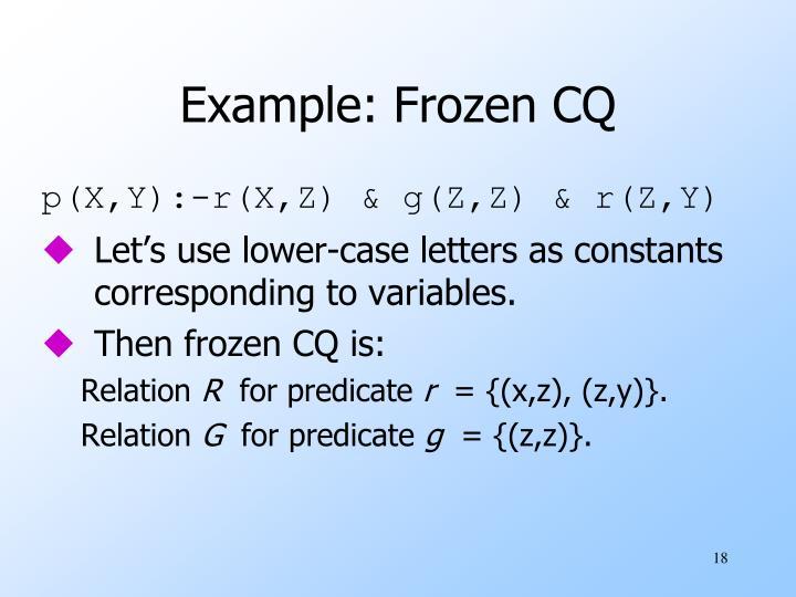 Example: Frozen CQ