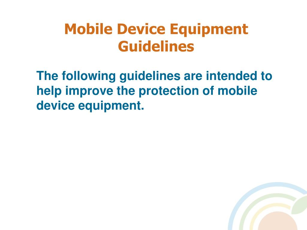 Mobile Device Equipment Guidelines