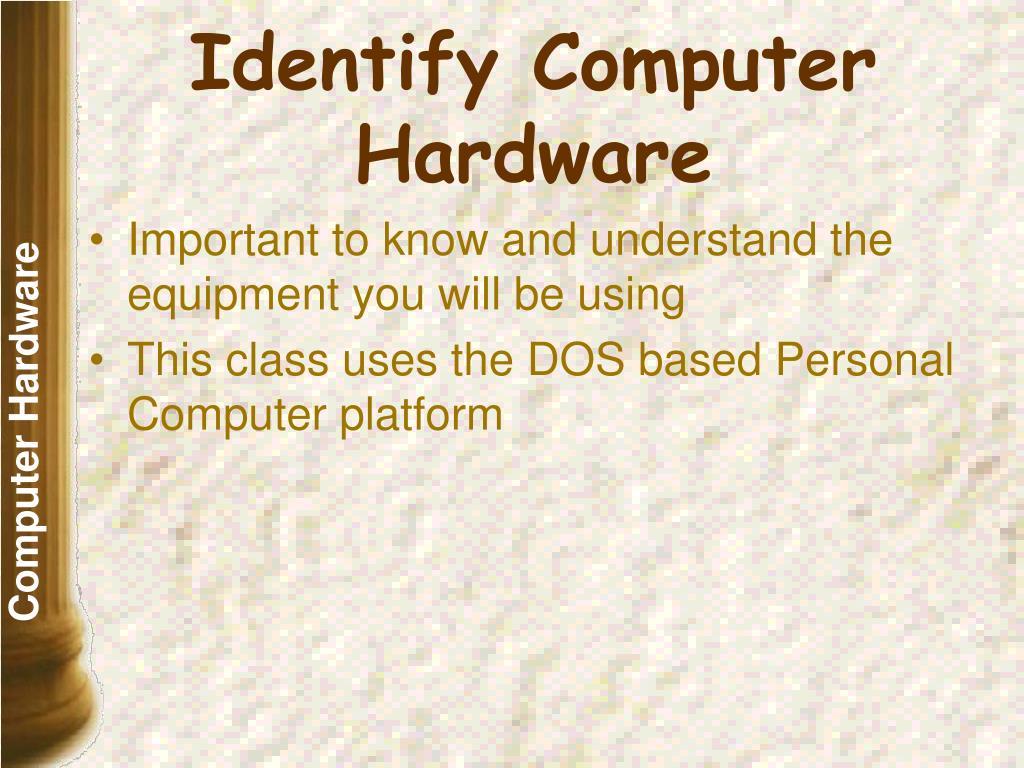 Identify Computer Hardware