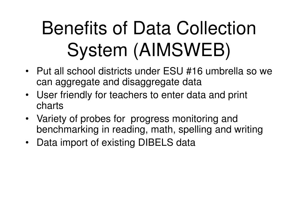 Benefits of Data Collection System (AIMSWEB)