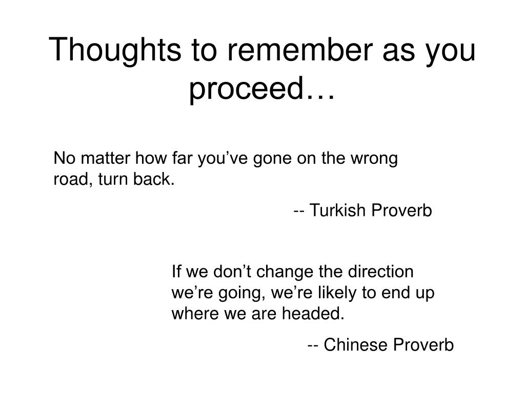 Thoughts to remember as you proceed…