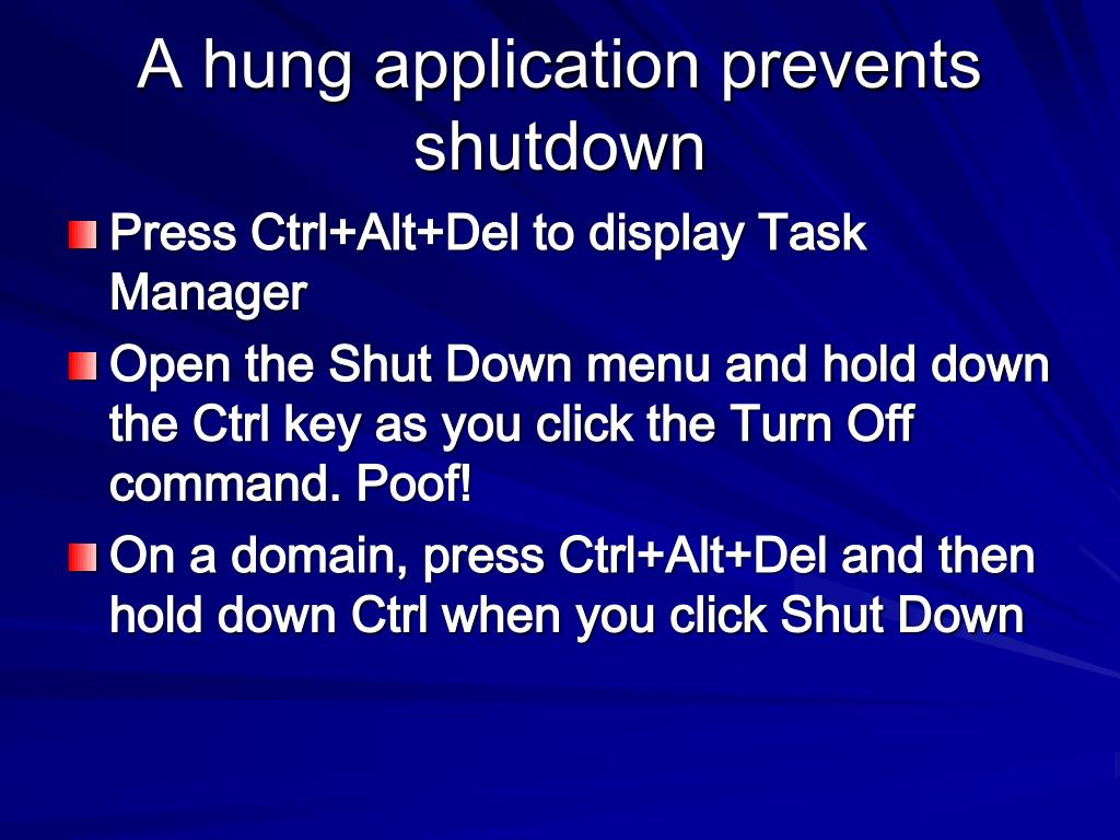 A hung application prevents shutdown