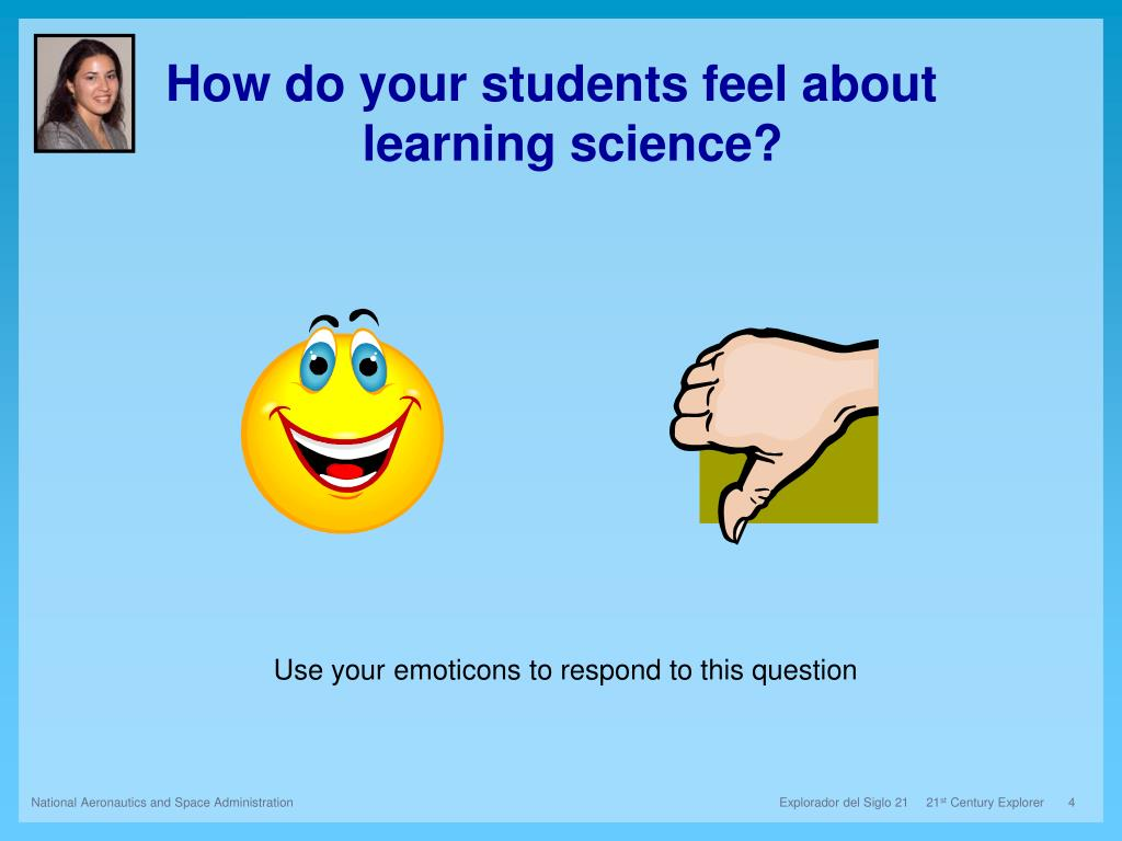 How do your students feel about learning science?